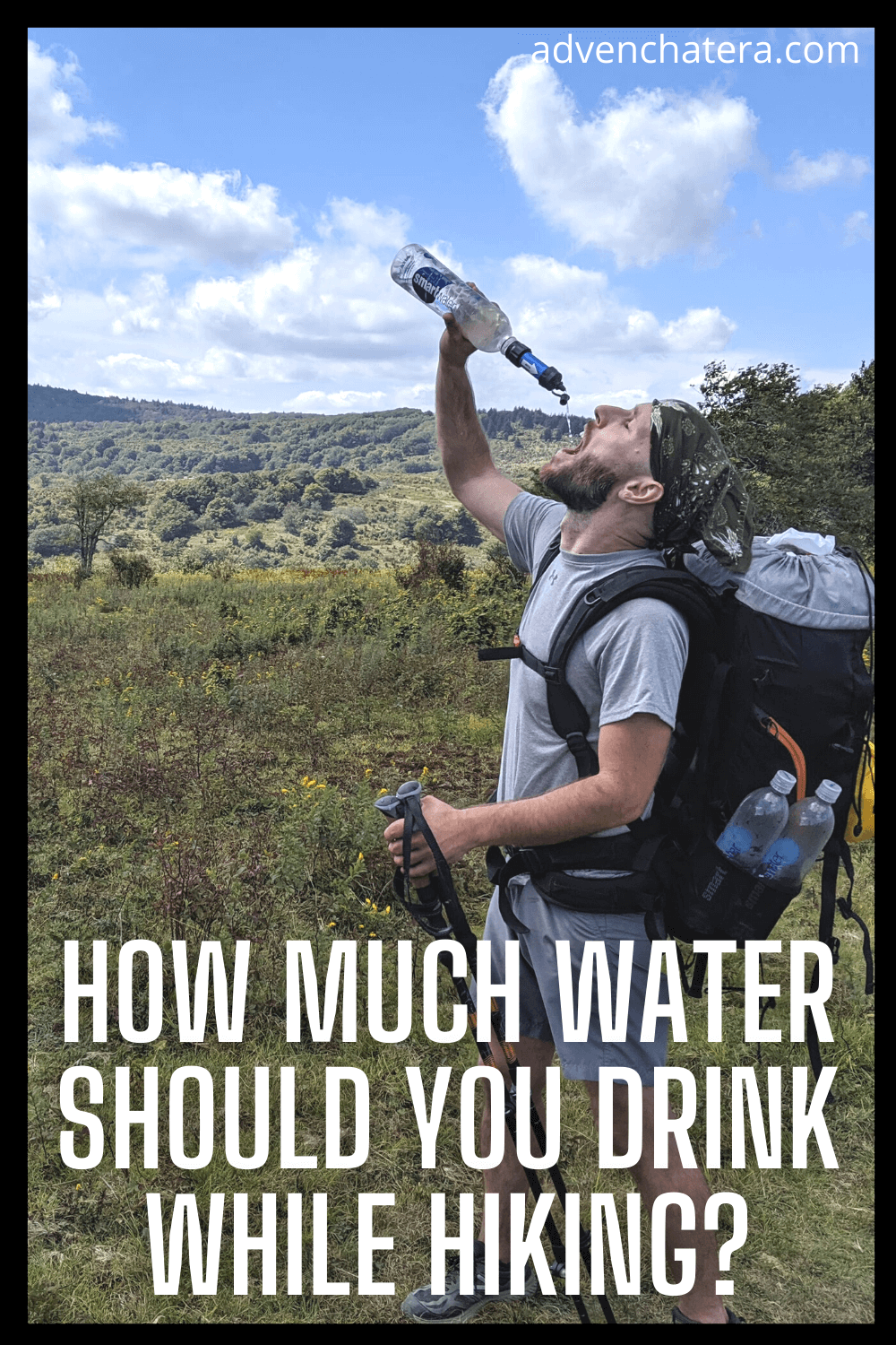 If you've ever wondered how much water you need to take for a hike, this blog post can help you out. We all know we need to drink water when we exercise, but do we really know how much? How thirsty are we going to get on a hike? When are we dehydrated? This blog post tells all! Make sure you read it before your next hike | Hiking Tips | Hiking Training | Hiking Water Bottle | Water | Backpacking Tips #hikingtips #hiking #backpacking via @advenchatera via @advenchatera